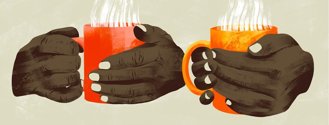 Hands wrapped around warm mugs.